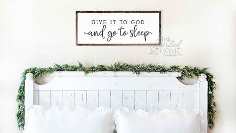Give It To God And Go To Sleep Sign