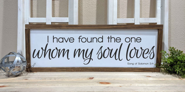 I have found the one whom my soul loves - Christian wood signs