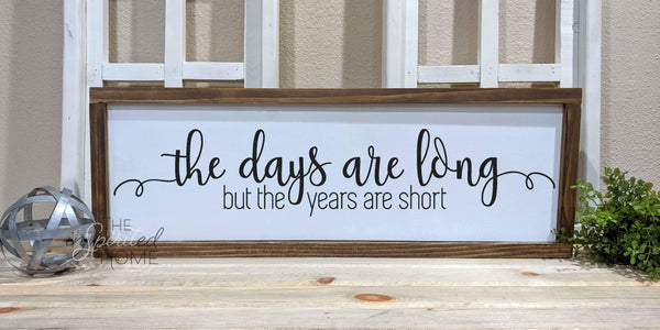 But The Years Are Short - Family Wood Signs