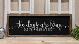 The Days Are Long - Family Wood Signs
