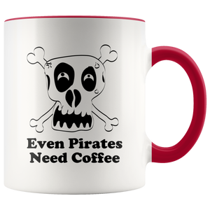 """Even Pirates Need Coffee"" Coffee Mug"
