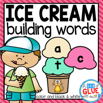 Ice Cream Word Building Activity Bundle - CVC, CVCC, CVCE, and CCVC Words