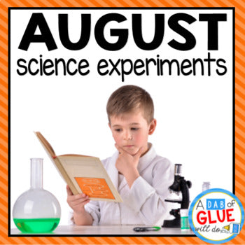 Kindergarten Science Experiments for August