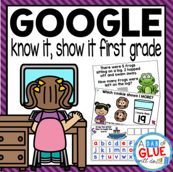 Know It, Show It - Google Classroom Distance Learning for FIRST GRADE