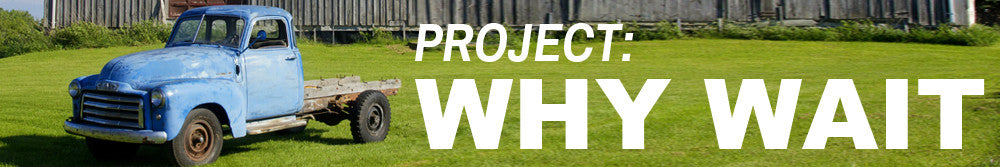 Project Why Wait?