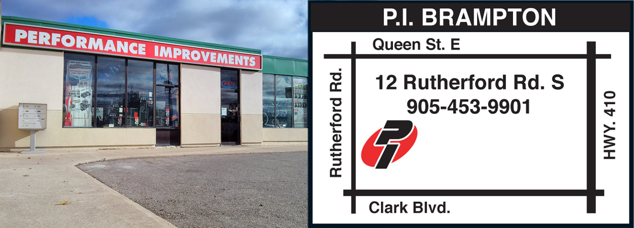 Performance Improvements Brampton 12 Rutherford Road South, Brampton, Ontario, L6W3J1 - Proudly Canadian since 1964, Lowest Prices, Prices in CAD, No Duties or Fees, 365 Day Return.