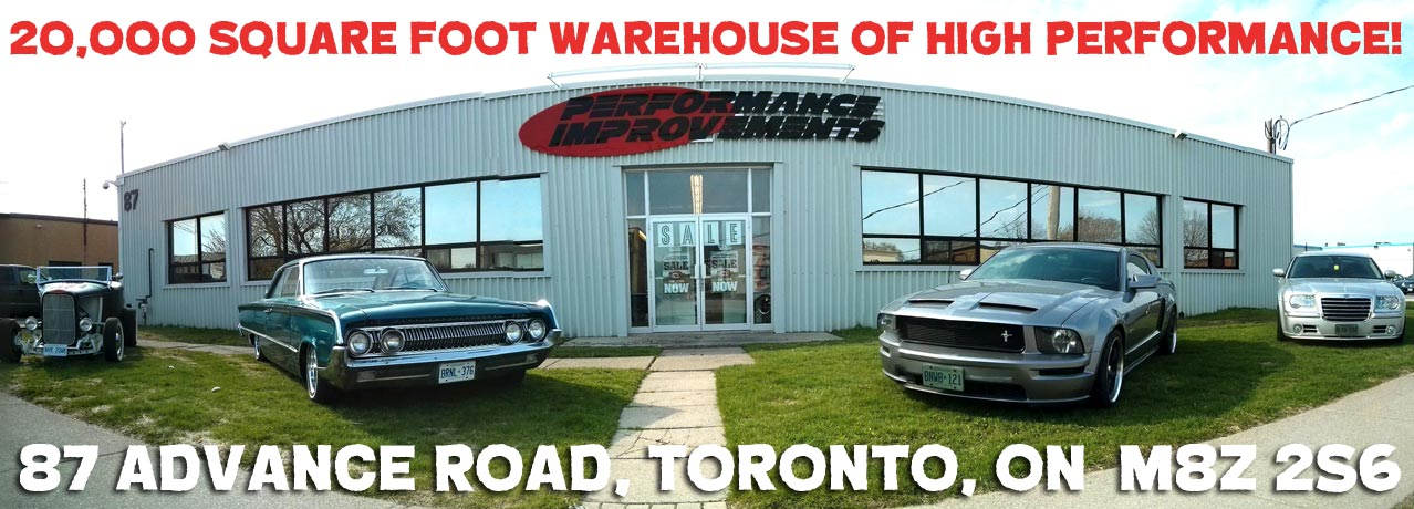 20,000 square foot warehouse, Performance Improvements, Biggest Speed Shop in Eastern Canada, Lowest Prices, No Duties or Fees, 30 Day Return.