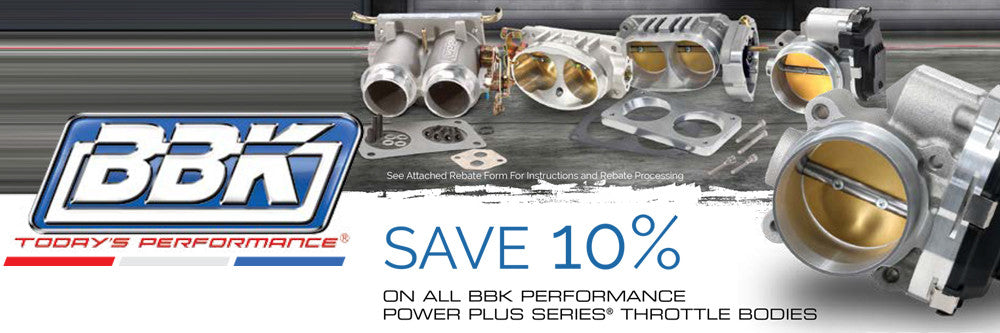 BBK 10% REBATE ON THROTTLE BODIES