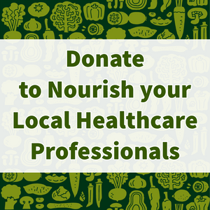 Donate to Nourish our Local Health Care Professionals!