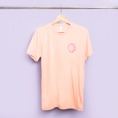 Be Free. Be You. Pink Short Sleeve Graphic T-shirt