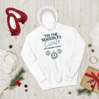 'Tis the Season to Create Hoodie
