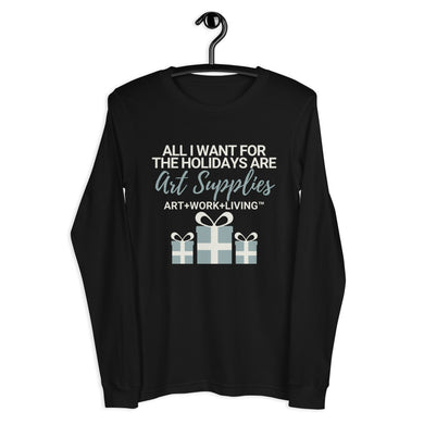 All I Want for the Holidays Long Sleeve Shirt