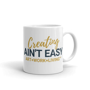 Creating Ain't Easy Mug