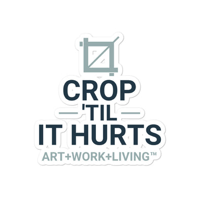 Crop 'Til it Hurts Sticker
