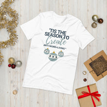 Load image into Gallery viewer, 'Tis the Season to Create Short-Sleeve T-Shirt