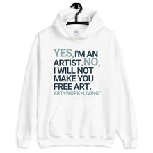 Load image into Gallery viewer, Yes, I'm an Artist Hoodie