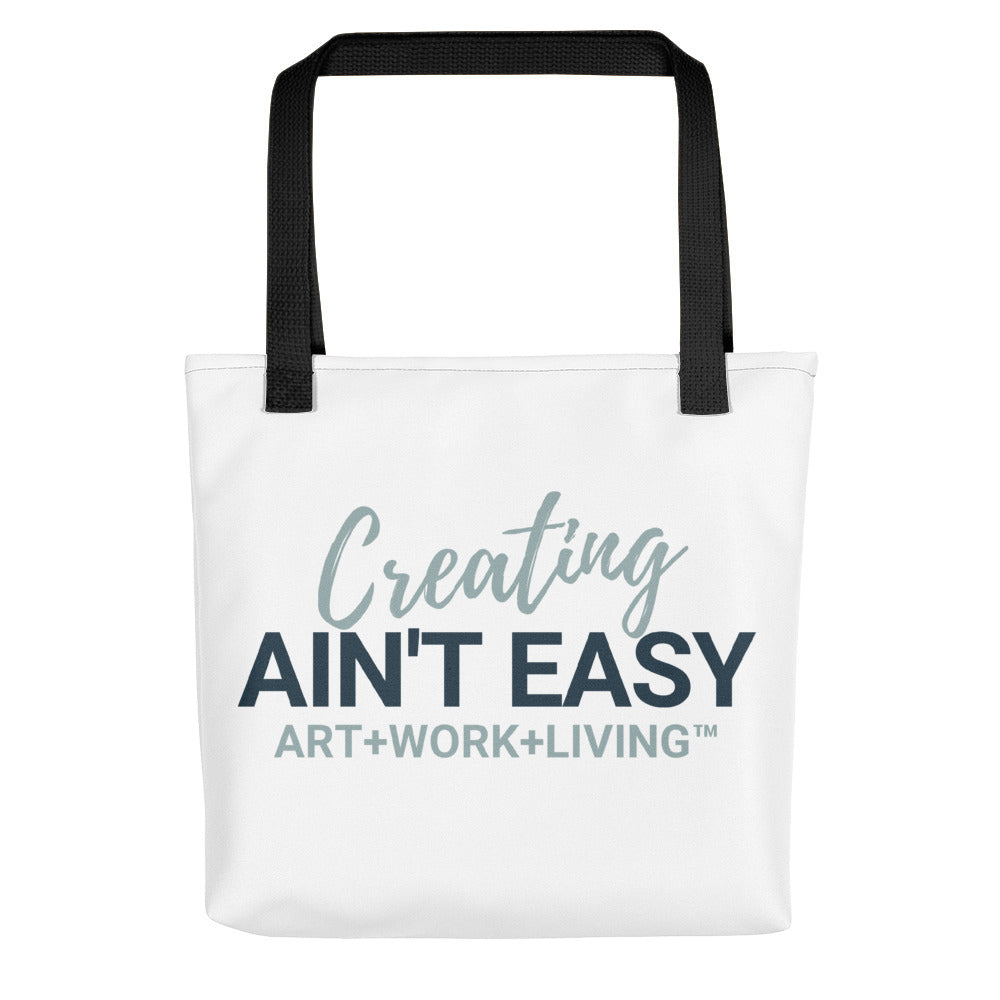 Creating Ain't Easy Tote Bag