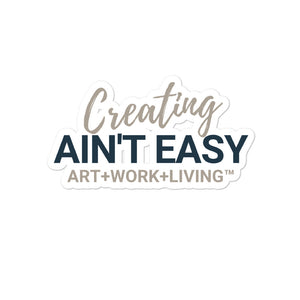 Creating Ain't Easy Sticker