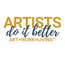 Load image into Gallery viewer, Artists do it Better Sticker