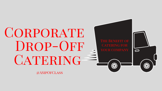 Corporate Drop-Off Catering Benefits
