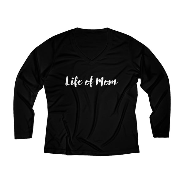 A Life of Mom Long Sleeve Performance V-neck Tee