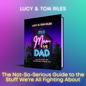 Mom vs. Dad: The Not-So-Serious Guide to the Stuff We're All Fighting About