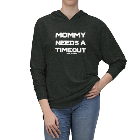 Mommy Needs A Timeout Hoodie