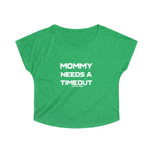 Mommy Needs A Timeout Dolman Top