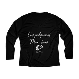 Less Judgement More Tacos Long Sleeve Performance V-neck Tee