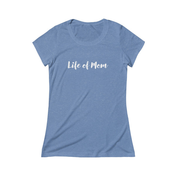 Life of Mom Triblend Tee