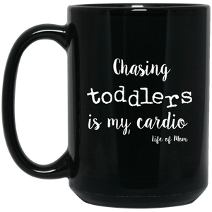 Chasing Toddlers is my Cardio Mug