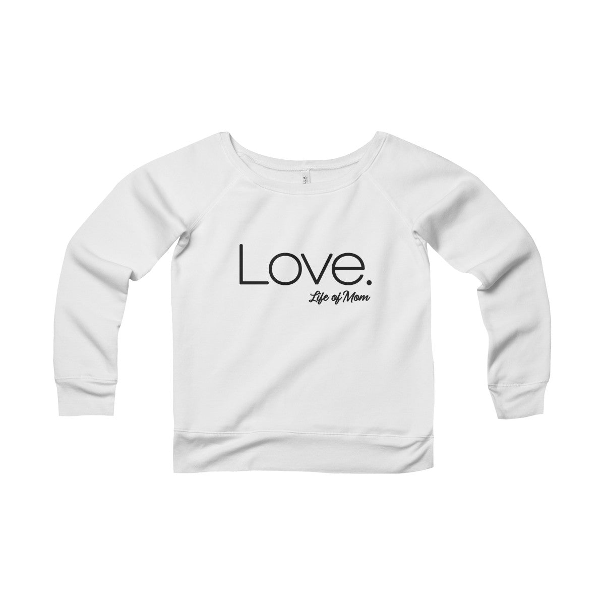 Love Sweatshirt - Life of Mom