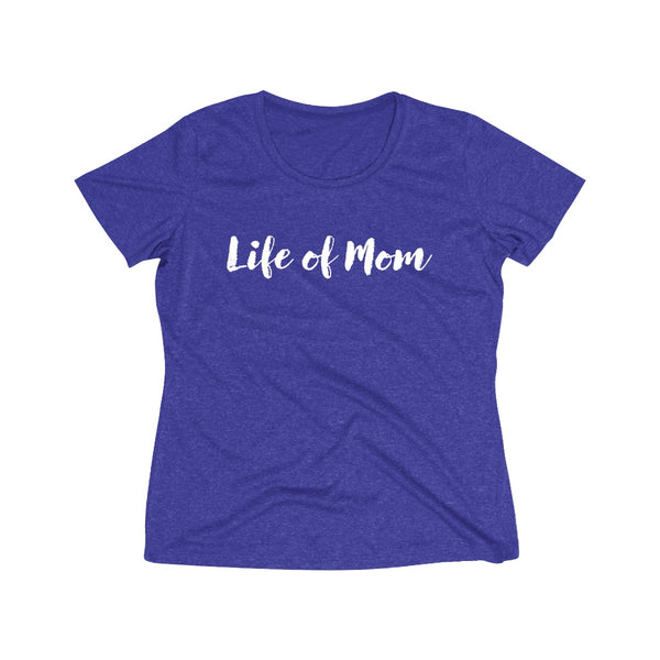 A Life of Mom Performance Tee