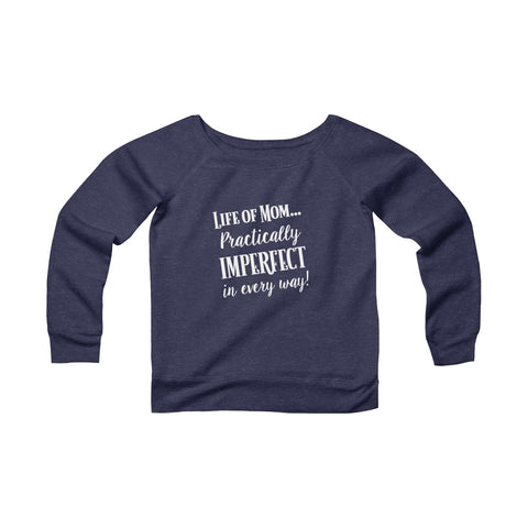Practically Imperfect in Every Way Sweatshirt