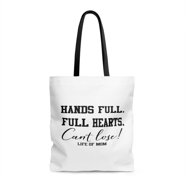 Hands Full. Full Hearts. Can't Lose! - Life of Mom Tote Bag