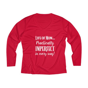 Practically Imperfect in Every Way Long Sleeve Performance Tee