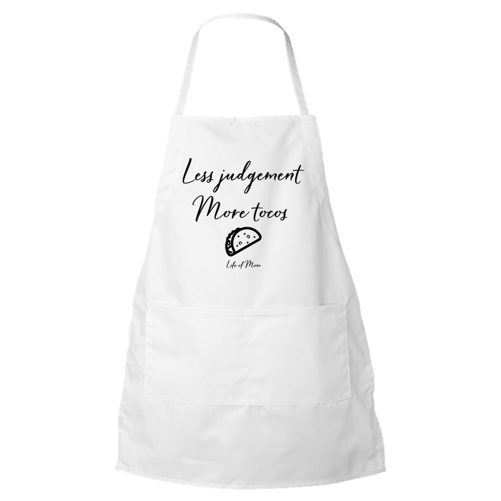 Less Judgement, More Tacos Apron
