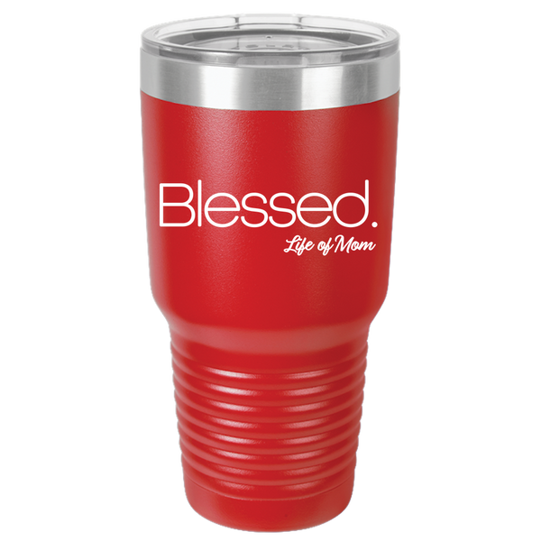 Blessed - Life of Mom Tumbler