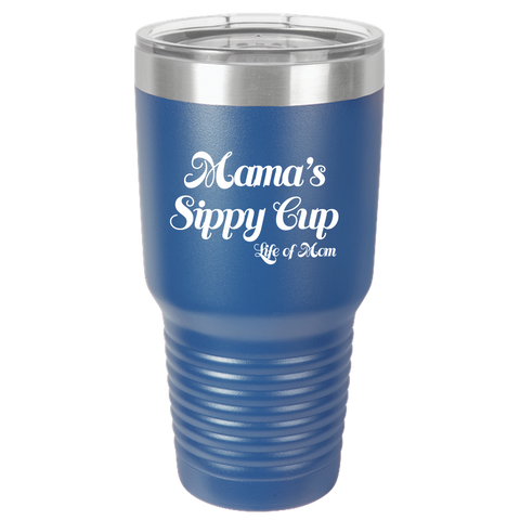 Mama's Sippy Cup Tumbler
