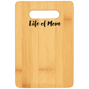 Life of Mom Bamboo Cutting Board