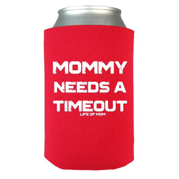 Mommy Needs A Timeout Can Wrap