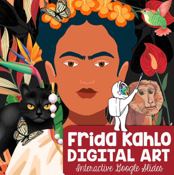 Frida Kahlo Digital Art Lesson - Interactive Google Slides