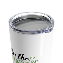"Load image into Gallery viewer, ""In the weeds"" Tumbler 20oz"
