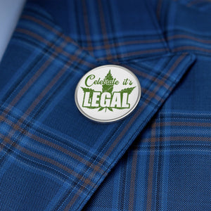 """Celebrate It's Legal"" Metal Pin"