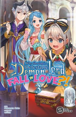 Why Shouldn't a Detestable Demon Lord Fall in Love?! Vol. 3