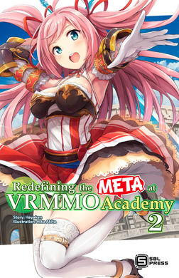 Redefining the META at VRMMO Academy Vol. 2