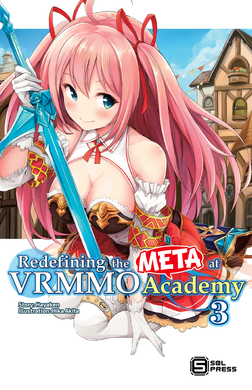 Redefining the META at VRMMO Academy Vol. 3