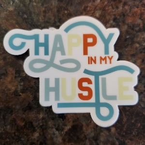 Happy Is My Hustle Sticker