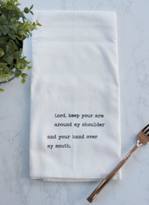 Tea Towel - Lord Keep Hand Over My Mouth...