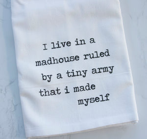 Tea Towel - I live in a madhouse...